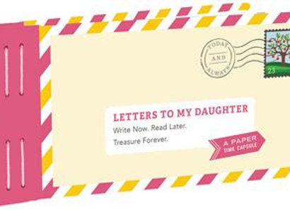 Letters To My Daughter Write Now. Read Later. Treasure Forever