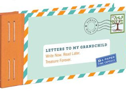 Letters To My Grandchild Write Now. Read Later. Treasure Forever