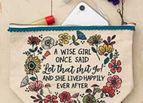 Canvas Pouch A Wise Girl Once Said 9..5x6.5x3.25