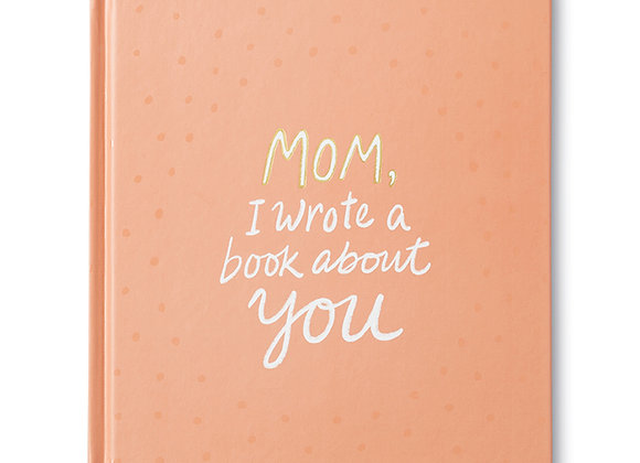 """Mom I Wrote A Book About You"" Hardcover"