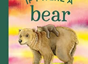 If I Were A Bear (Board Book)