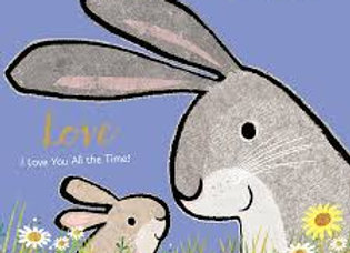 Love I Love You All the Time! (Board Book)
