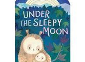 Under the Sleepy Moon (Board Book)