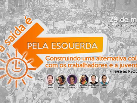 A Saída é pela Esquerda!   Atividade pública quarta (29) às 18h na praça Cantareira