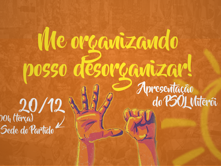 Apresentação do PSOL Niterói acontece terça (20) às 18h na sede do partido