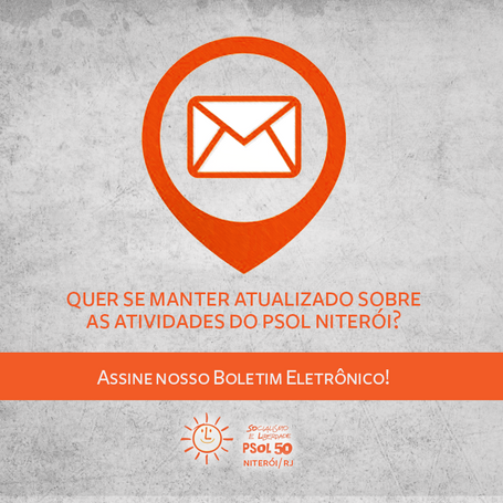 Assine o boletim eletrônico do PSOL Niterói!