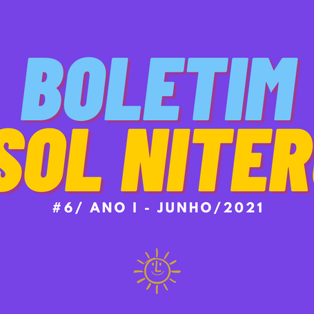 BOLETIM #6 - ANO I,  junho 2021   PSOL NITERÓI