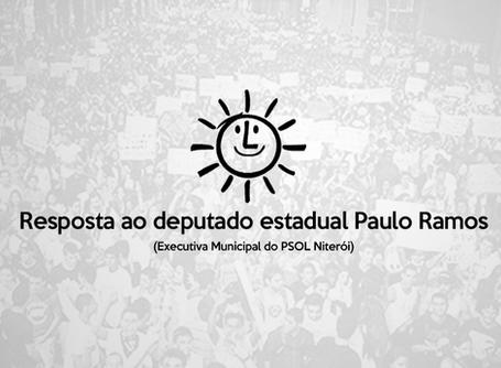 Resposta ao deputado estadual Paulo Ramos