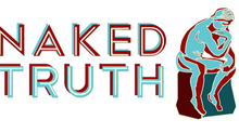 FINDING MEANING IN THE NAKED TRUTH Editorial for Naked Truth Magazine