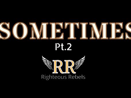 Sometimes pt.2