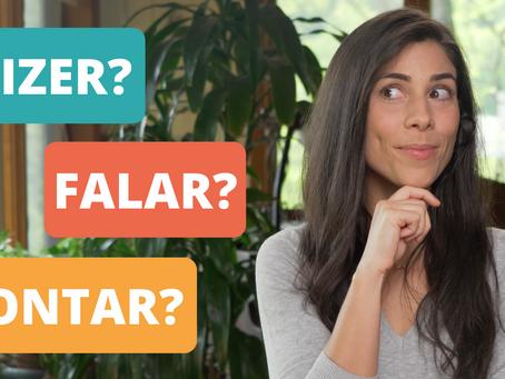 DIZER, FALAR ou CONTAR?