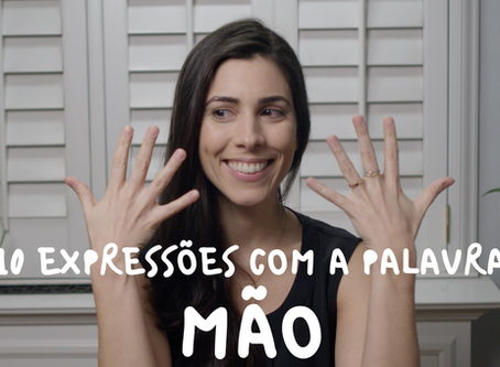 """10 Expressions with the word """"mão"""" (hand)"""