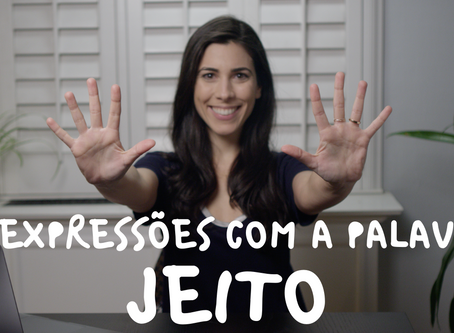 """10 Expressions with the Word """"Jeito"""" (Way)"""