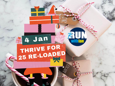 December entries now closed. The next RunWithIan 'Thrive for 25' Challenge starts 4 Jan!