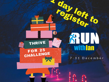 Last day to register for the RunWithIan 'Thrive for 25' December Run Challenge