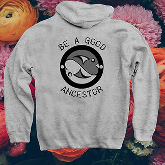 """""""Be A Good Ancestor"""" Hoodie Preview"""
