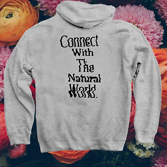 """""""Connect With The Natural World"""" Hoodie Preview"""