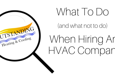 What To Do (And What Not To Do) When Hiring An HVAC Company