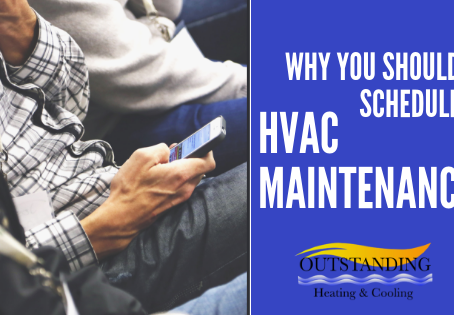 Why You Should Schedule HVAC Maintenance