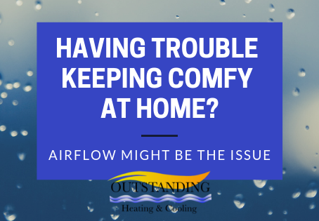 Having Trouble Keeping Comfy At Home? Air Flow Might Be The Issue.