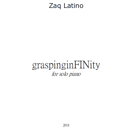 graspinginFINity, for solo piano (2018) - PDF Download