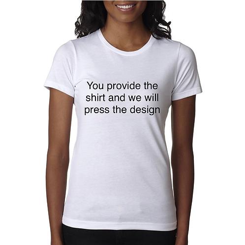Vinyl Only (You Provide Shirt)