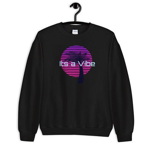 Its a Vibe Unisex Sweatshirt