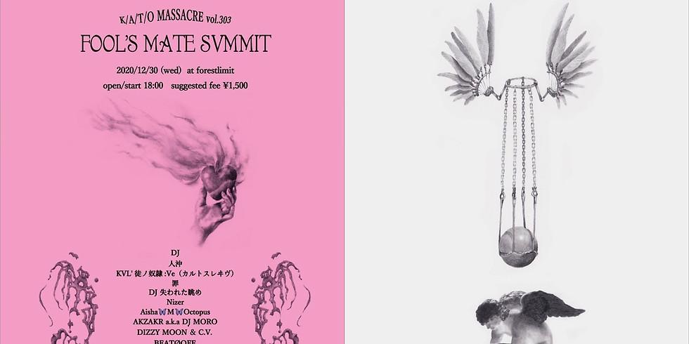 【FOOL'S MATE SVMMIT】 ~K/A/T/O MASSACRE vol.303~