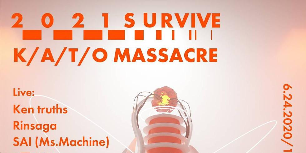 2021SURVIVE × K/A/T/O MASSACRE vol.278
