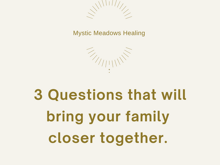 3 Questions that will bring your family closer together.