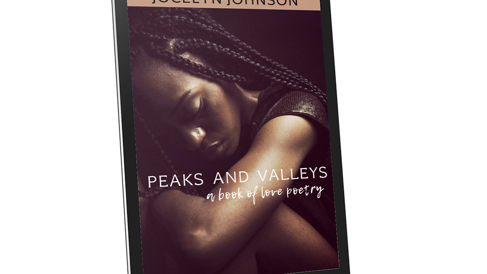 Peaks and Valleys: A Book of Love Poetry