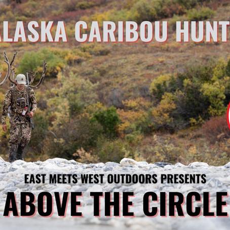ABOVE THE CIRCLE - A DIY ALASKA CARIBOU HUNT FILM