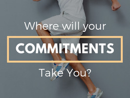WHERE WILL YOUR COMMITMENTS TAKE YOU?