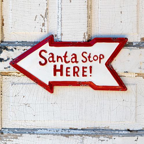"""Metal Santa Stop Here Sign 17"""""""