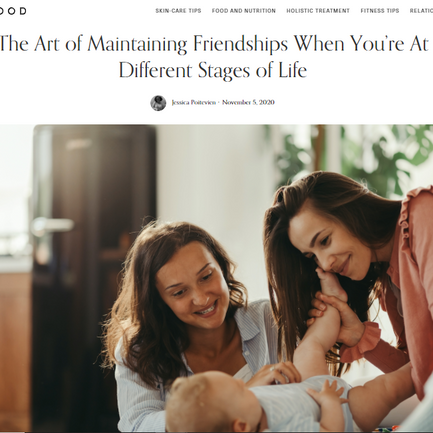 Well + Good Feature: Maintaining Friendships When You're at Different Stages in Life