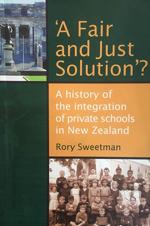'A Fair and Just Solution'? A History of the Integration of Private Schools in N