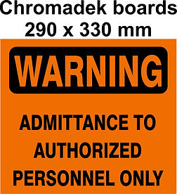 290 x 330mm - Warning Admittance to Auth