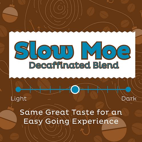 Slow Moe -Decaffeinated Blend