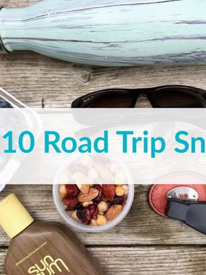 Top 10 Dietitian-Approved Road Trip Snacks