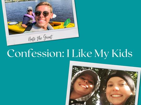 Confession: I Like My Kids