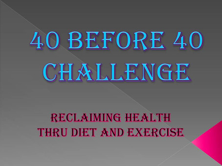 40 Before 40!