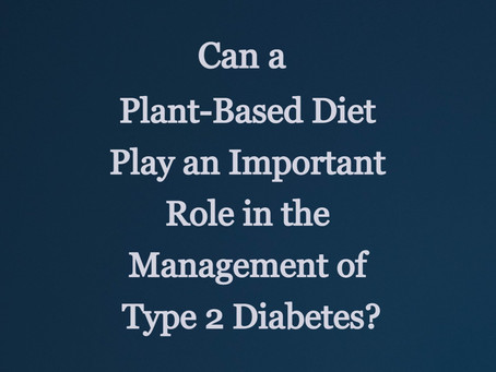 Can a Plant-Based Diet Play an Important Role in the Management of Type 2 Diabetes?