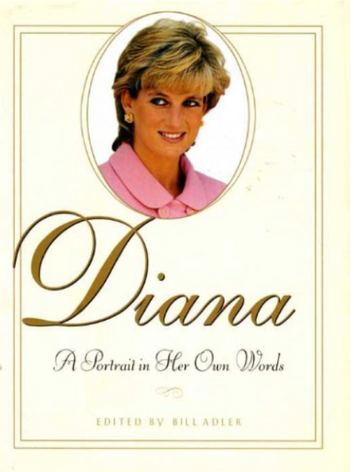 Diana, A Portrait in Her Own Words, edited by Bill Adler