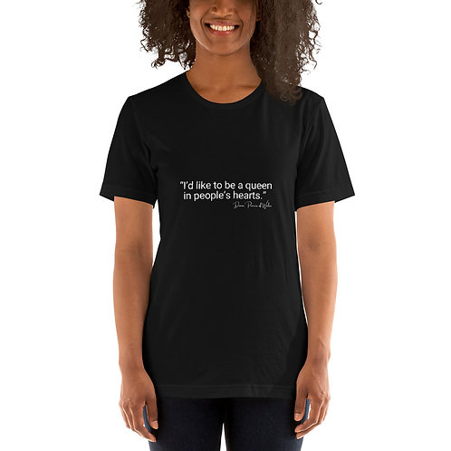I'd like to be a Queen in people's hearts - Short-Sleeve Unisex T-Shirt