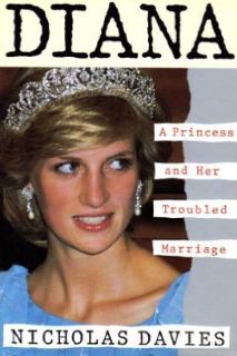 Diana A Princess and Her Troubled Marriage, by Nicholas Davies