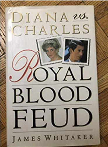 Diana vs. Charles: Royal Blood Feud, by James Whitaker