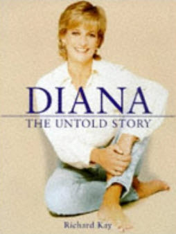 Diana, The Untold Story, by Richard Kay