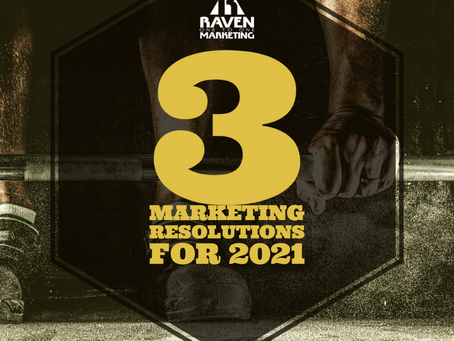 Three Marketing Resolutions for 2021