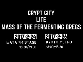 2/26 Sun Crypt City × LITE × MASS OF THE FERMENTING DREGS