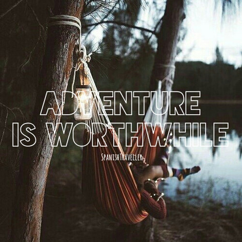 Adventure is worthwhile - Travel Quotes